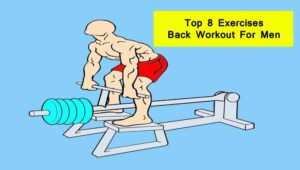 Back Workout For Men – बैक वर्कआउट फॉर मैन